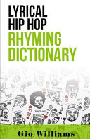 Lyrical Hip Hop Rhyming Dictionary : and song writing game finally revealed.....