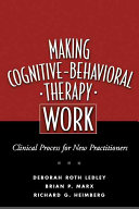 Making Cognitive Behavioral Therapy Work