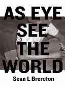 As Eye See the World