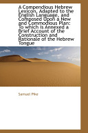 A Compendious Hebrew Lexicon, Adapted to the English Language, and Composed Upon a New and Commodiou