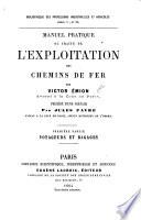 Bibliothèque des professions industrielles et agricoles ... Manuel pratique ou traité de l'Exploitation des Chemins de fer ..., précédé d'une préface par J. Favre