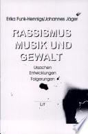 Rassismus  Musik und Gewalt