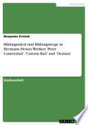 Bildungsideal Und Bildungswege In Hermann Hesses Werken Peter Camenzind Unterm Rad Und Demian