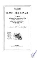 Viaggio nella Russia meridionale e nella Crimea per l Ungheria  la Moldavia e la Valachia fatto nel 1837  sotto la direzione del conte Anatolio di Demidoff con 64 intagli disegnati dal vero da Raffet