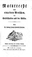 Naturrecht des einzelnen Menschen, der Gesellschaften und der Völker. 6. rechtm. u. verb. Aufl