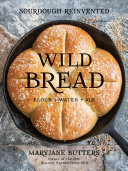 Wild Bread Butters Thinks So Wild Bread Completely Reinvents The