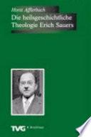Die heilsgeschichtliche Theologie Erich Sauers