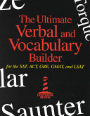 The Ultimate Verbal and Vocabulary Builder for SAT  ACT  GRE  GMAT  and LSAT
