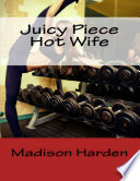 Juicy Piece Hot Wife