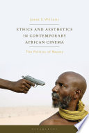Ethics and Aesthetics in Contemporary African Cinema
