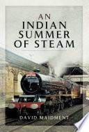 An Indian Summer of Steam