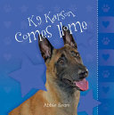 K9 Karson Comes Home