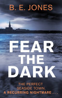 Fear The Dark : perfect for fans of clare mackintosh...