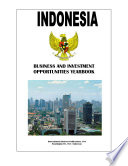 Indonesia Business and Investment Opportunities Yearbook