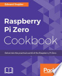 Raspberry Pi Zero Cookbook