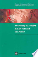 Addressing HIV AIDS in East Asia and the Pacific