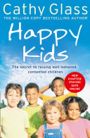 download ebook happy kids: the secrets to raising well-behaved, contented children pdf epub
