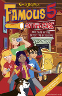 Famous 5 on the Case  Case File 9  The Case of the Defective Detective Max Are The Children Of The Four Kids