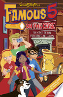 Famous 5 on the Case: Case File 9: The Case of the Defective Detective Max Are The Children Of The Four Kids