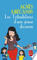 Les Tribulations d une jeune divorc  e   Nouvelle   dition illustr  e