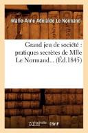 Grand Jeu de Societe  Pratiques Secretes de Mlle Le Normand     Ed 1845