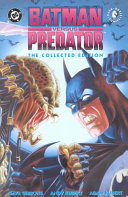 Batman Versus Predator : stalks the fiercest killers gotham city has...