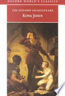 The Life and Death of King John Neglected Plays Offers A Wide Ranging Critical Introduction Concentrating