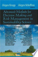 Advanced Methods For Decision Making And Risk Management In Sustainability Science : today's problems, on a global as well...