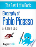 Pablo Picasso   A Biography of Spain s Most Colorful Painter