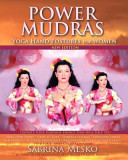 Power Mudras : more than twelve years ago, internationally best-selling author...