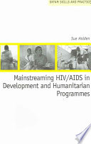 Mainstreaming Hiv Aids In Development And Humanitarian Programmes book