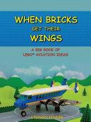 When Bricks Get Their Wings
