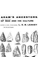 Adam's ancestors; the evolution of man and his culture
