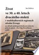 Život ve třicátých a čtyřicátých letech dvacátého století v multikulturních regionech střední Evropy na základě autobiografických próz německy píšících autorů - Ota Filip, Horst Bienek a další