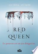 Red Queen : décide du cours de votre existence. sous l'égide...
