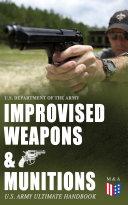 Improvised Weapons   Munitions     U S  Army Ultimate Handbook