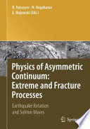 Physics of Asymmetric Continuum  Extreme and Fracture Processes