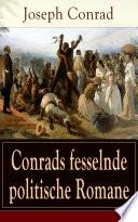 Conrads fesselnde politische Romane (Vollständige deutsche Ausgabe)