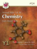 A-Level Year 1 and AS Chemistry: Exam Board: AQA: The Complete Course for AQA