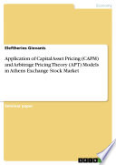 Application of Capital Asset Pricing  CAPM  and Arbitrage Pricing Theory  APT  Models in Athens Exchange Stock Market
