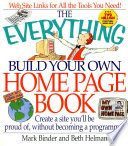 The Everything Build Your Own Home Page Book