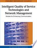 Intelligent Quality of Service Technologies and Network Management  Models for Enhancing Communication