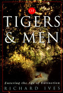 Of Tigers and Men Of The Animal Kingdom S Most Extraordinary Creatures