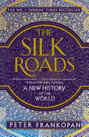 The Silk Roads The Economic And Political Renaissance In The Re Emerging