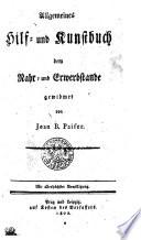 Allgemeines Hilf- und Kunstbuch dem Nahr- und Erwerbstande