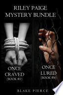 Riley Paige Mystery Bundle  Once Craved   3  and Once Lured   4