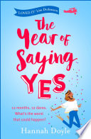 The Year of Saying Yes The Complete Novel A Four Part Serial This Is The