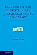 Race and Citizen Identity in the Classical Athenian Democracy Democracy Susan Lape Demonstrates How A Race Ideology