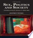 Sex  Politics And Society : its field, sex, politics and society...