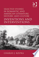 Selected Studies in Romantic and American Literature  History  and Culture